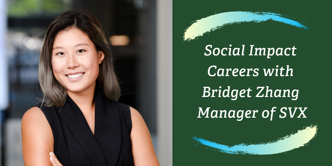 Building your social impact career. An interview with Bridget Zhang, Manager of SVX